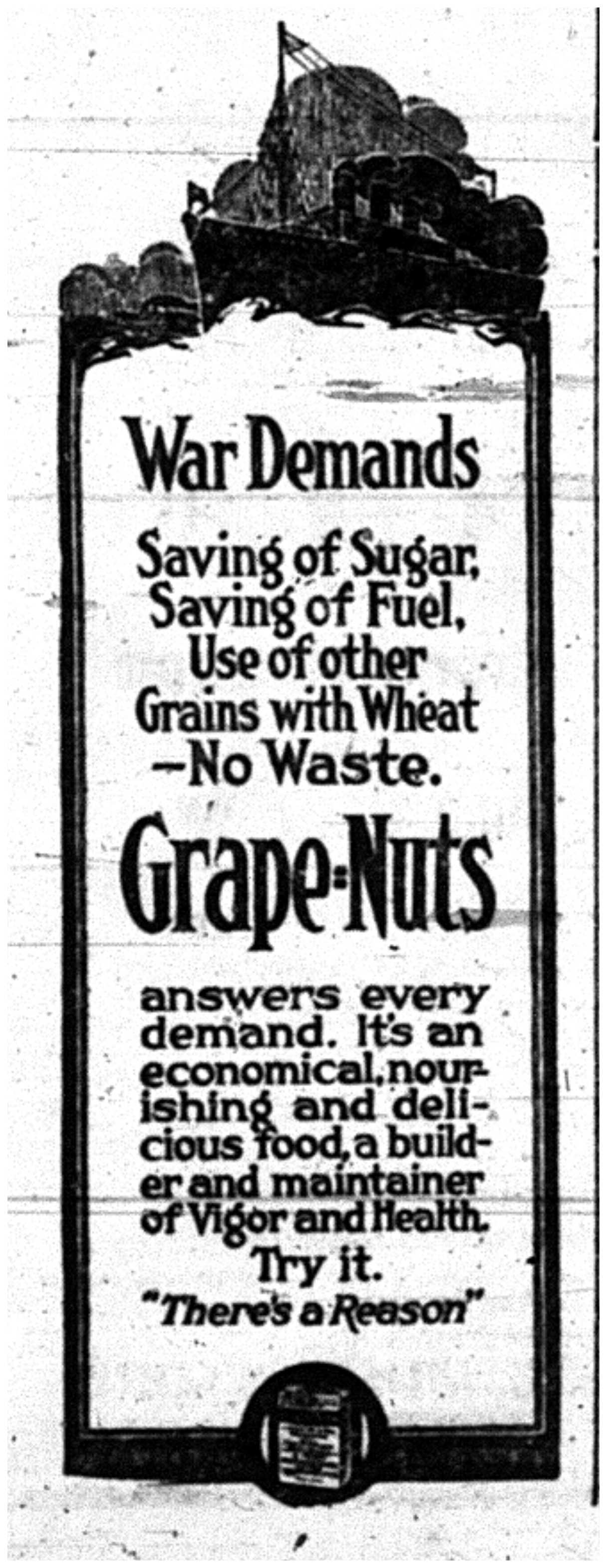"""War Demands Saving of Sugar, Saving of Fuel, Use of other Grains with Wheat - No Waste"""