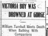 """Victoria Boy was Drowned at Gorge"""