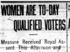 """Women are To-day Qualified Voters"""