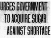 """Urges Government To Acquire Sugar Against Shortage"""