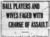 """Ball Players and Wives Faced With Assault"""