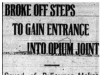 """Broke Off Steps to Gain Entrance Into Opium Joint"""