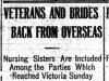 """Veterans and Brides Back from Overseas: Nursing Sisters are Included Among the Parties Which Reached Victoria Sunday"""