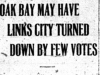"""Oak Bay May Have Links City Turned Down By Few Votes"""