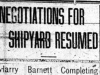 """Negotiations for Shipyard Resumed"""