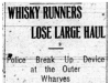 """Whiskey Runners Lose Large Haul"""