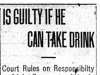 """Is Guilty If He Can Take Drink"""