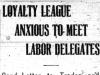 """Loyalty League Anxous to Meet Labor Delegates"""