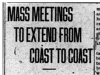 """""""Mass Meetings To Extend From Coast To Coast"""""""