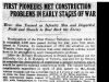 """First Pioneers Met Construction Problems In Early Stages of War"""
