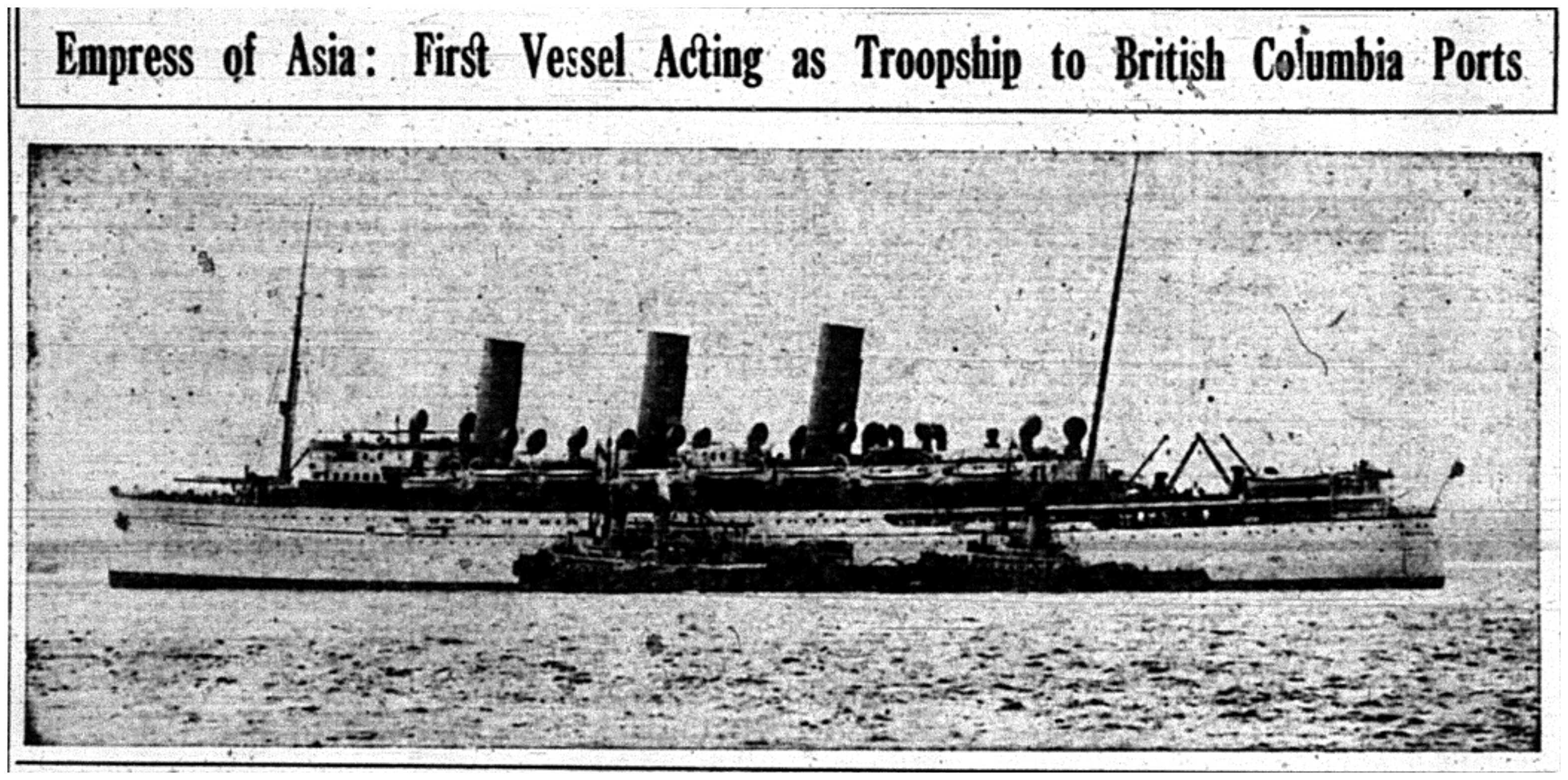"""Empress of Asia: First Vessel Acting As Troopship to British Columbia Ports"""
