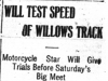 """Will Test Speed of Willows Track"""