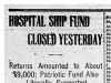 """Hospital Ship Fund Closed Yesterday"""