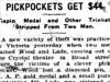 """Pickpockets get $44"""