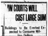 """""""Law Courts Will Cost Large Sum"""""""
